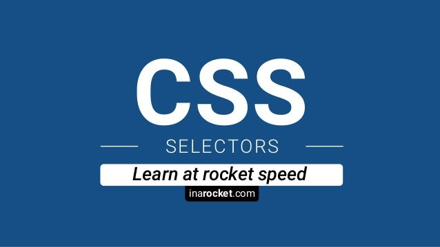 inarocket.com Learn at rocket speed CSSSELECTORS
