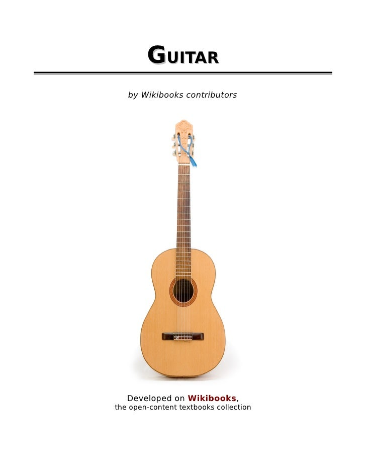 GUITAR   by Wikibooks contributors   Developed on Wikibooks,the open-content textbooks collection