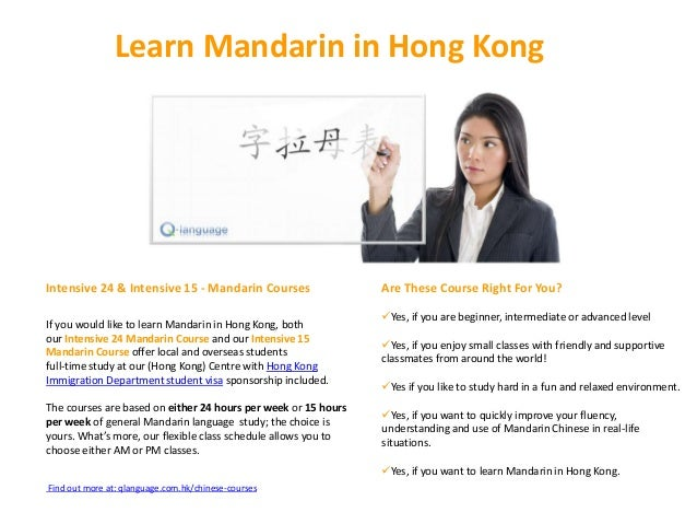 Learn Mandarin in Hong KongIntensive 24 & Intensive 15 - Mandarin Courses                  Are These Course Right For You?...
