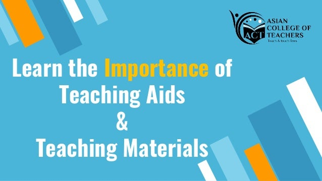 Learn the Importance of Teaching Aids & Teaching Materials