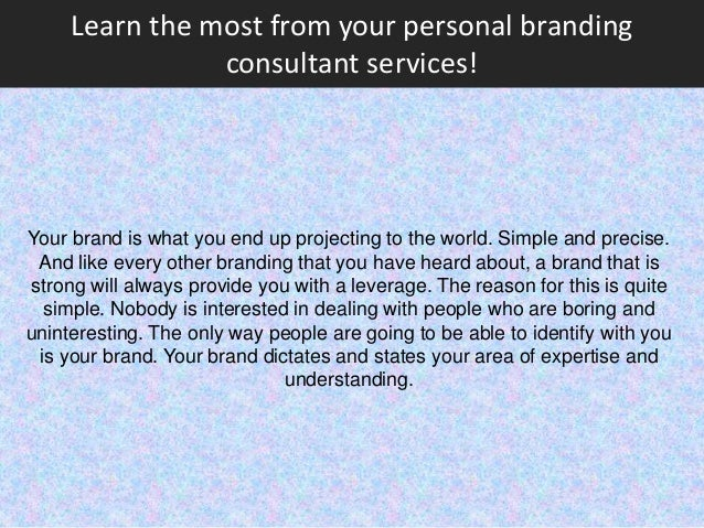 Learn the most from your personal branding consultant for Brand consultant