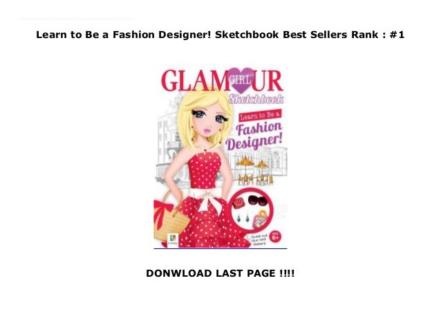Learn To Be A Fashion Designer Sketchbook Best Sellers Rank 1