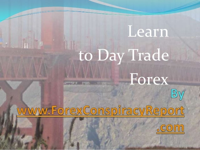 Learn to Day Trade Forex