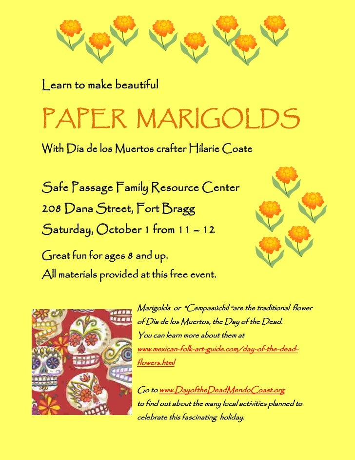 Learn to make beautifulPAPER MARIGOLDSWith Dia de los Muertos crafter Hilarie CoateSafe Passage Family Resource Center208 ...