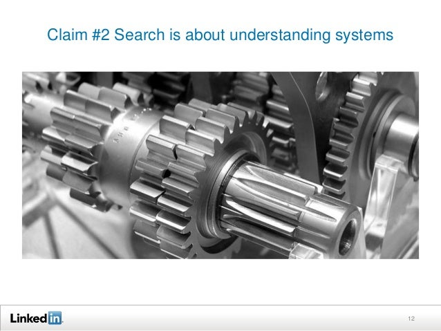 Claim #2 Search is about understanding systems  12