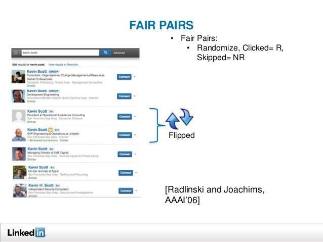 FAIR PAIRS  • Fair Pairs:  • Randomize, Clicked= R,  Flipped  Skipped= NR  [Radlinski and Joachims,  AAAI'06]