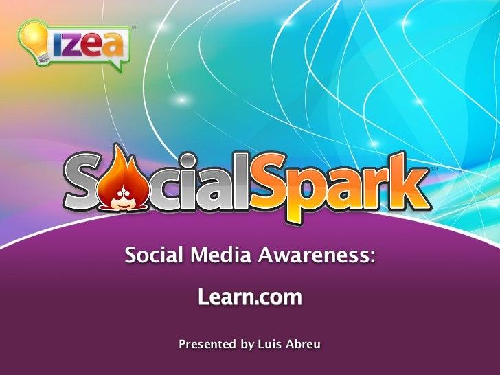 Social Media Awareness:      Learn.com    Presented by Luis Abreu