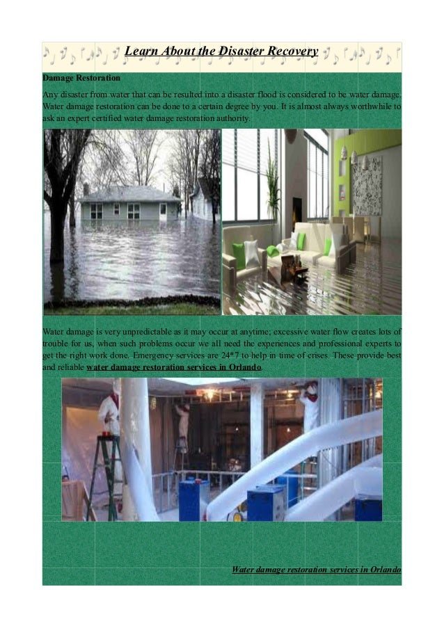 Learn About the Disaster RecoveryDamage RestorationAny disaster from water that can be resulted into a disaster flood is c...
