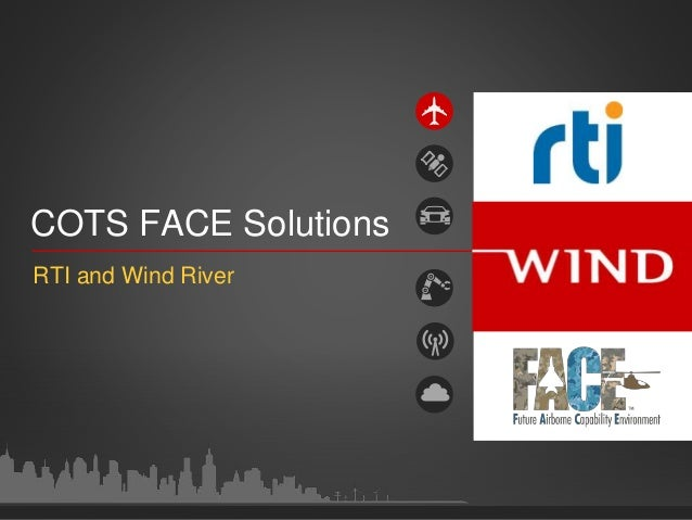 COTS FACE Solutions RTI and Wind River