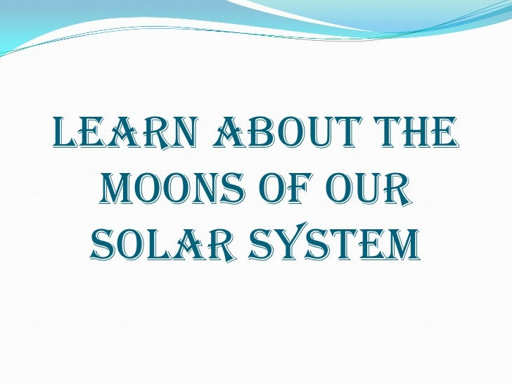Learn About The Moons Of Our Solar System