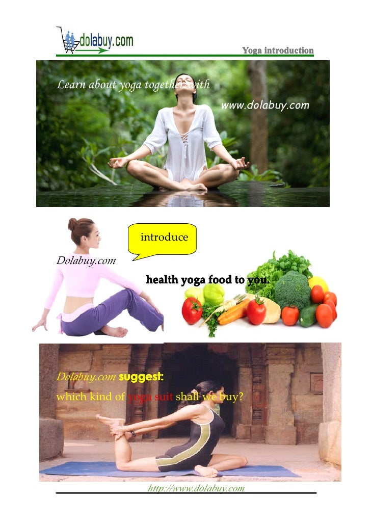 Yoga introductionLearn about yoga together with                                  www.dolabuy.com                introduceD...