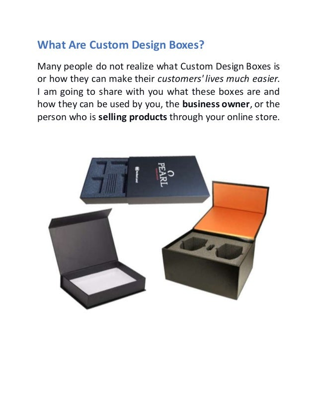 What Are Custom Design Boxes? Many people do not realize what Custom Design Boxes is or how they can make their customers'...