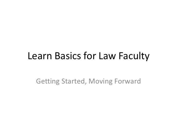 Learn Basics for Law Faculty Getting Started, Moving Forward
