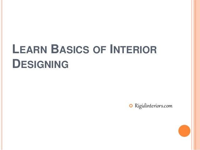 LEARN BASICS OF INTERIOR DESIGNING Rigidinteriors