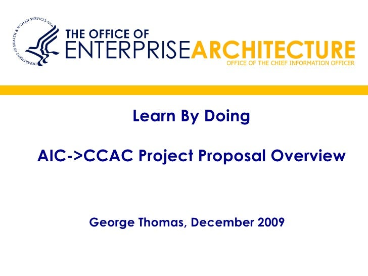 Learn By Doing AIC->CCAC Project Proposal Overview George Thomas, December 2009