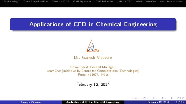 Engineering ? ChemE Applications Career in CAE Fluid Dynamics CAE Industries Jobs in CFD About LearnCAx www.learncax.com  ...