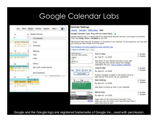 Google Calendar Labs Google and the Google logo are registered trademarks of Google Inc., used with permission.