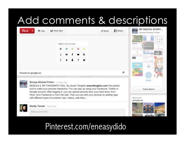 Add comments & descriptions Pinterest.com/eneasydido