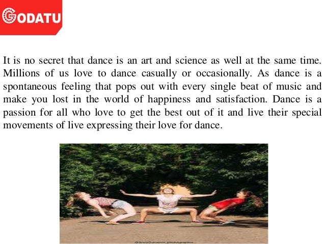 It is no secret that dance is an art and science as well at the same time. Millions of us love to dance casually or occasi...