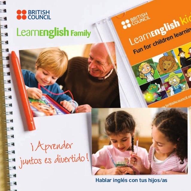 Hablar inglés con tus hijos/as Aprender juntosesdivertido! !
