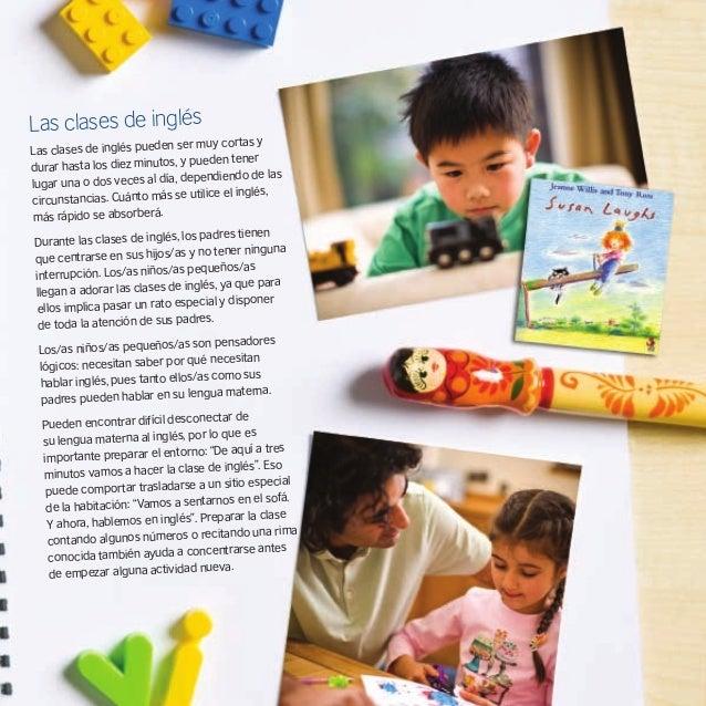 Los/as niños/as aprender el lenguaje cuando el habla se basa en una actividad en la que se involucran físicamente. Si ya s...