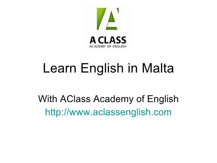 Learn English in Malta With AClass Academy of English http://www.aclassenglish.com