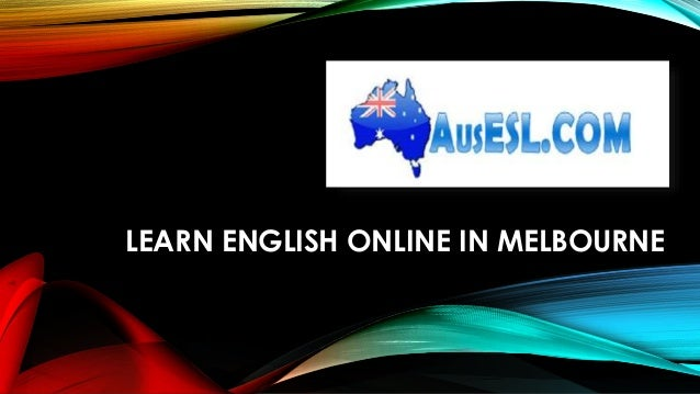 LEARN ENGLISH ONLINE IN MELBOURNE
