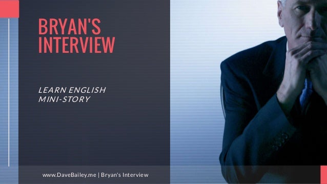 BRYAN'S INTERVIEW LEARN ENGLISH MINI-STORY www.DaveBailey.me | Bryan's Interview