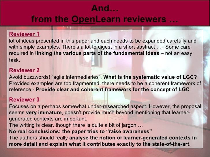 And … from the  Open Learn reviewers … Reviewer 1   lot of ideas presented in this paper and each needs to be expanded car...