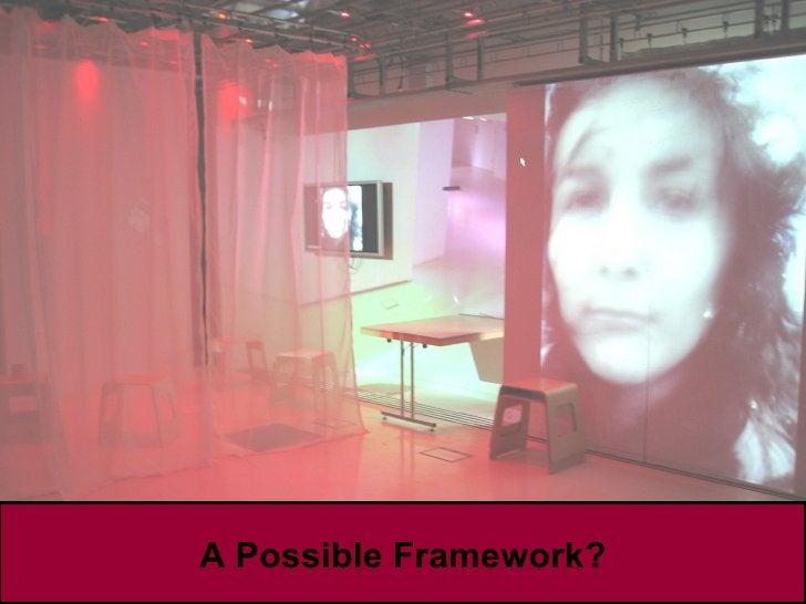 A Possible Framework?