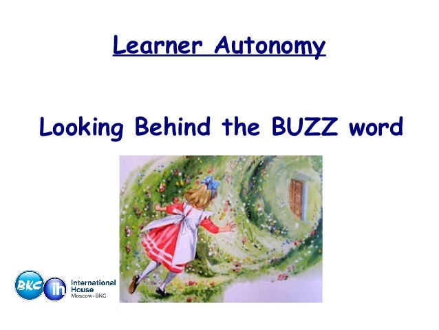 Learner Autonomy Looking Behind the BUZZ word