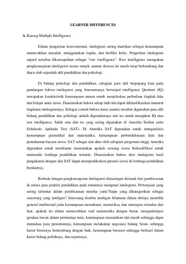 LEARNER DIFFERENCES A. Konsep Multiple Intelligence Dalam pengertian konvensional, intelegensi sering diartikan sebagai ke...