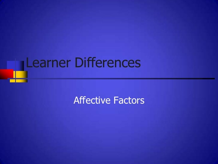 Learner Differences       Affective Factors