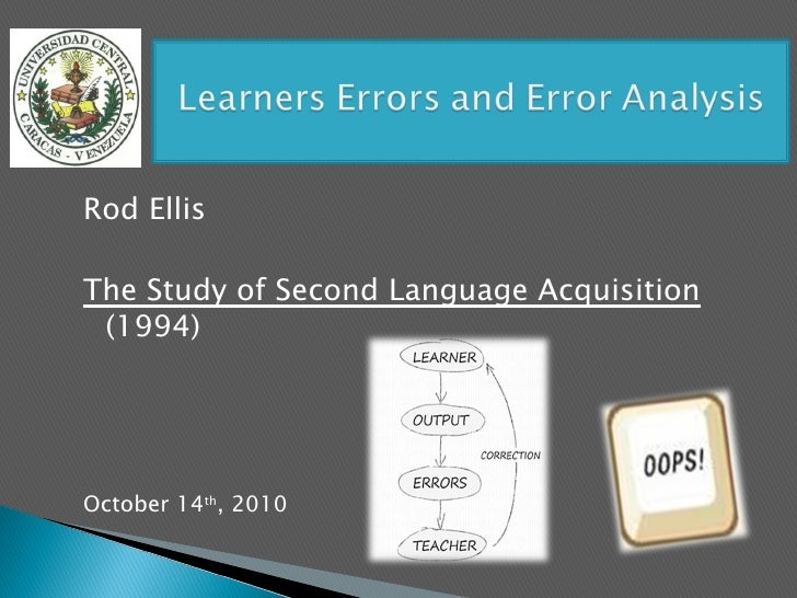 Rod EllisThe Study of Second Language Acquisition (1994)October 14th, 2010