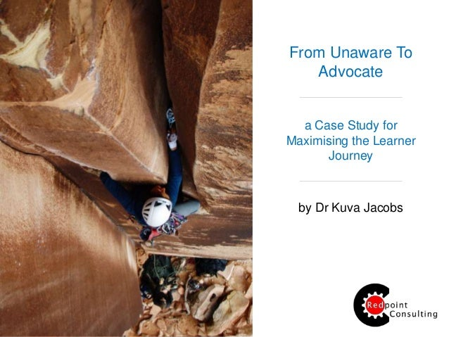 From Unaware To Advocate a Case Study for Maximising the Learner Journey by Dr Kuva Jacobs