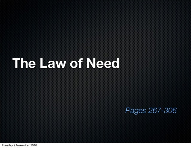 The Law of Need Pages 267-306 Tuesday 9 November 2010