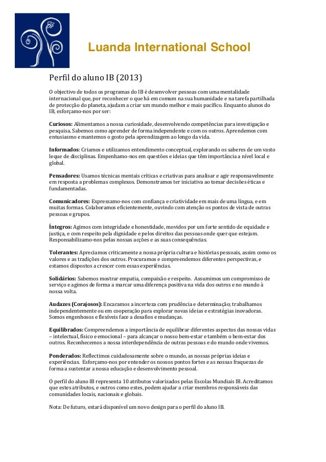 Luanda International School       Perfil  do  aluno  IB  (2013)      O  objectivo  de  todos  os ...