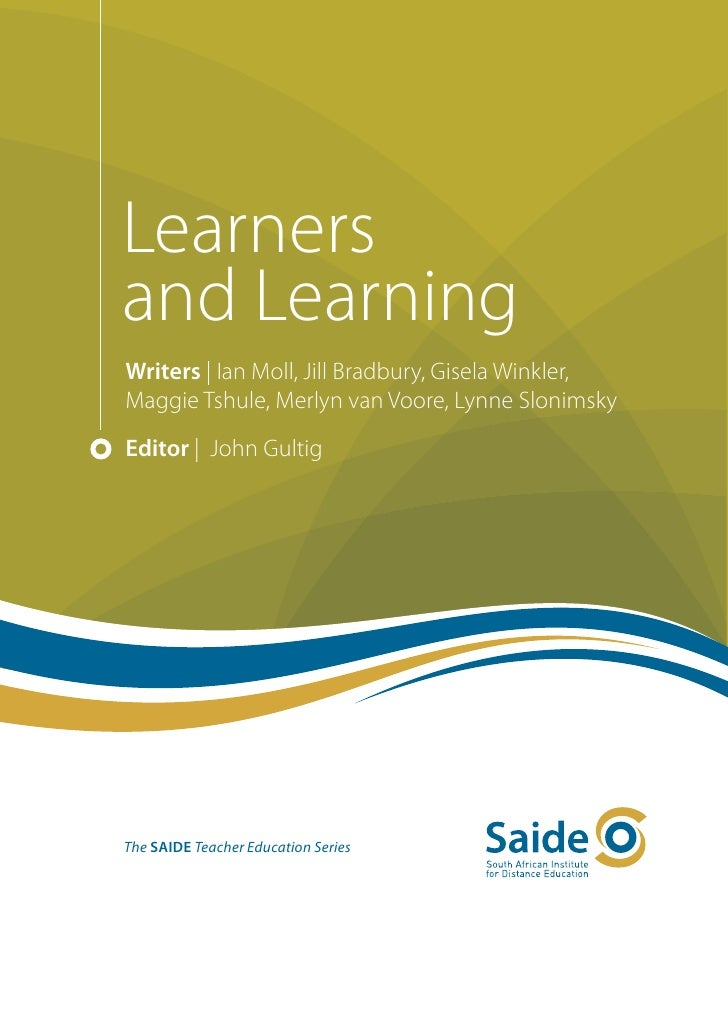 Learnersand LearningWriters   Ian Moll, Jill Bradbury, Gisela Winkler,Maggie Tshule, Merlyn van Voore, Lynne SlonimskyEdit...