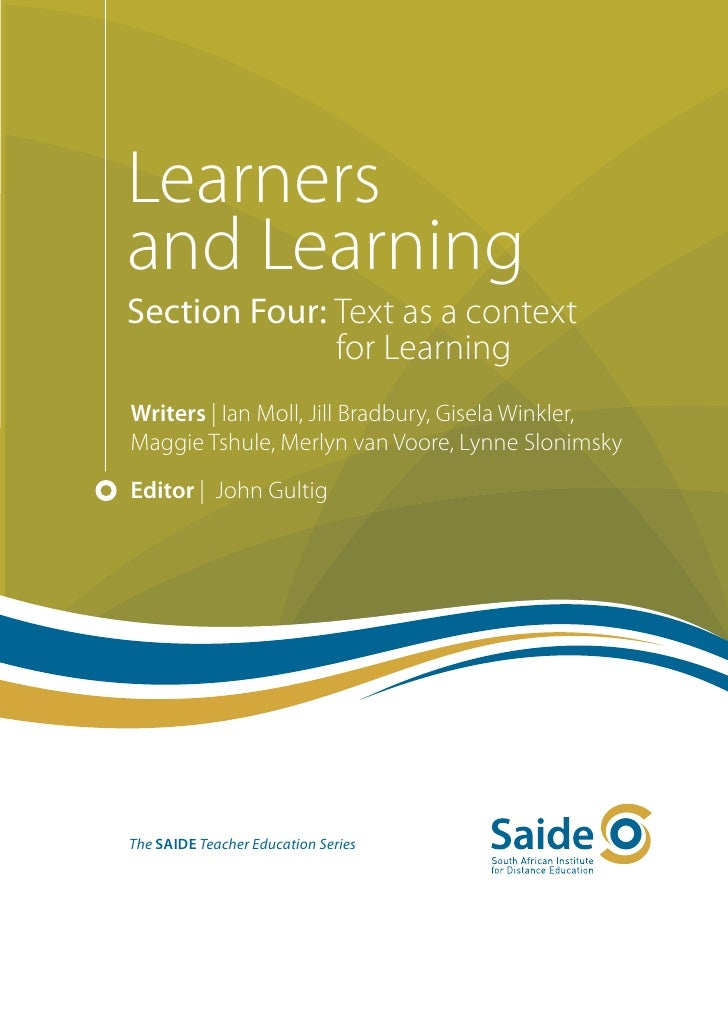 Learnersand LearningSection Four: Text as a context              for LearningWriters | Ian Moll, Jill Bradbury, Gisela Win...