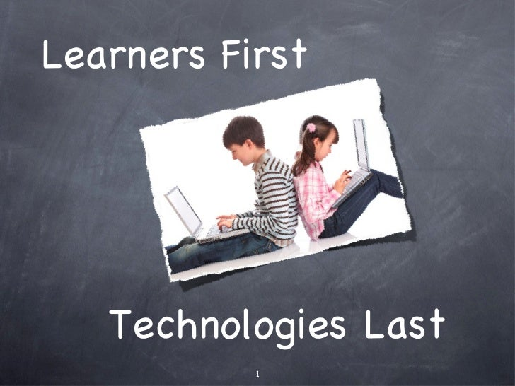 Learners   First Technologies Last