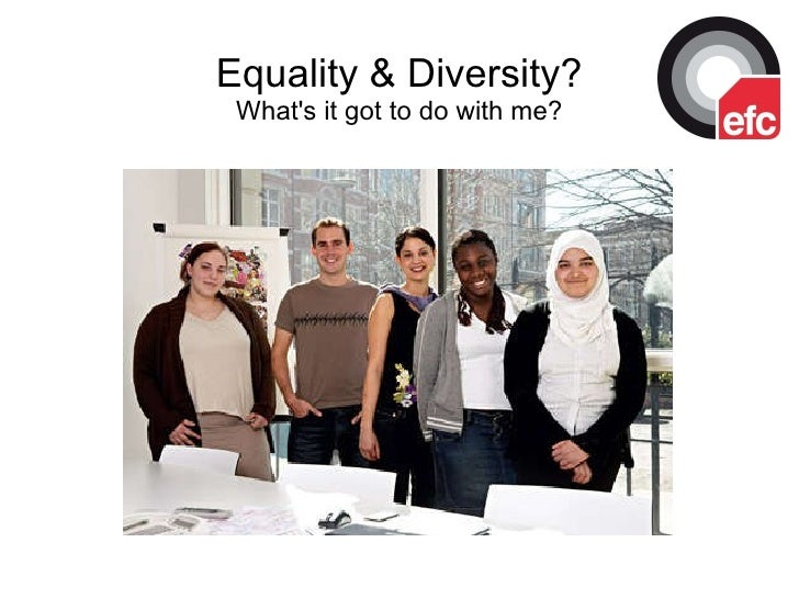 Equality & Diversity? What's it got to do with me?