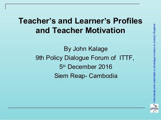 Teacher's and Learner's Profiles and Teacher Motivation