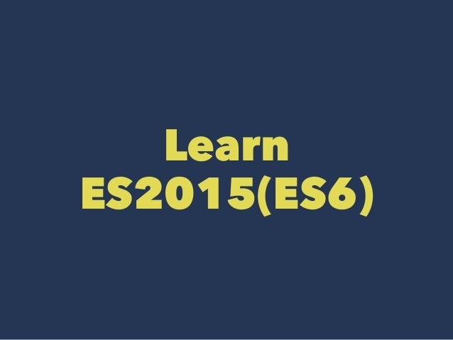 Learn ES2015(ES6)