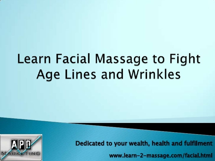 Dedicated to your wealth, health and fulfilment            www.learn-2-massage.com/facial.html