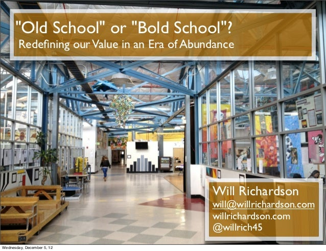"""""""Old School"""" or """"Bold School""""?        Redefining our Value in an Era of Abundance                                          ..."""