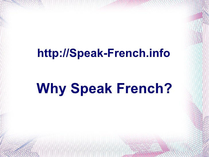 http://Speak-French.info Why Speak French?