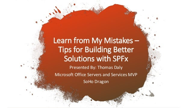 Learn from my Mistakes - Building Better Solutions in SPFx