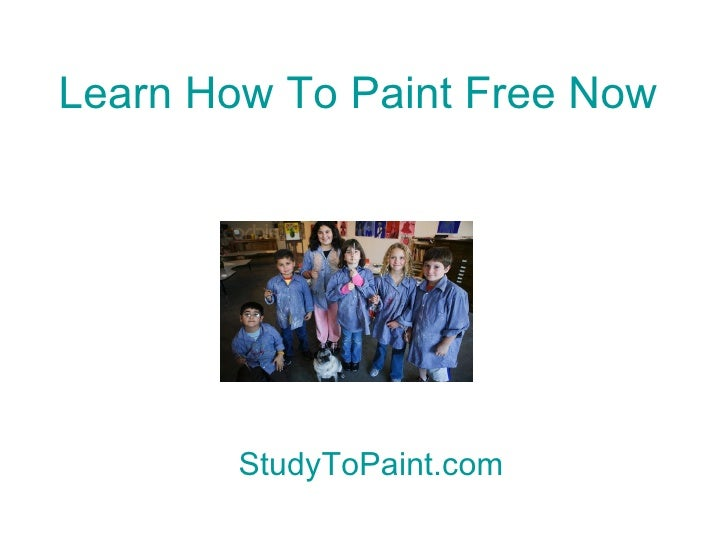 Learn How To Paint Free Now   StudyToPaint.com
