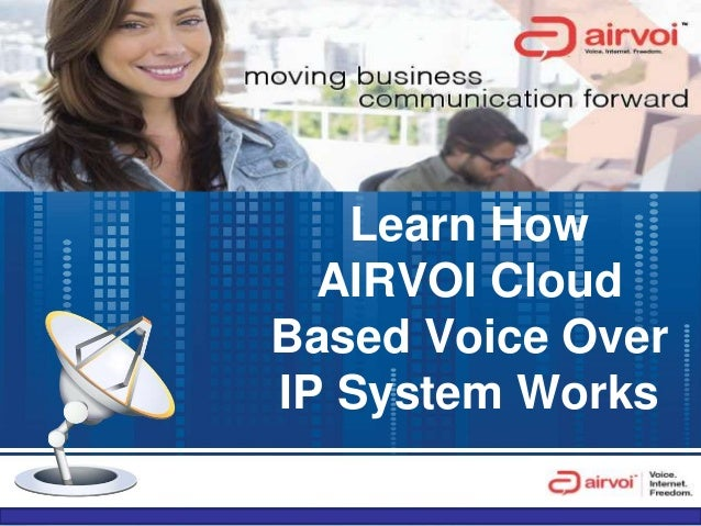 Learn How AIRVOI Cloud Based Voice Over IP System Works