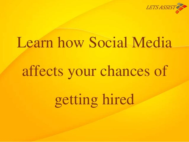 Learn how Social Media affects your chances of getting hired